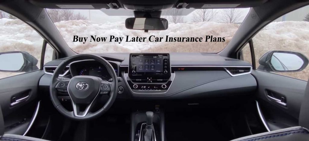 Buy Now Pay Later Car Insurance Plans