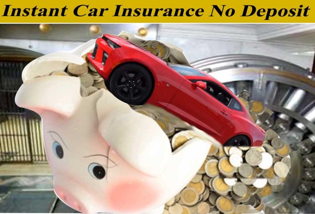 Instant Car Insurance No Deposit